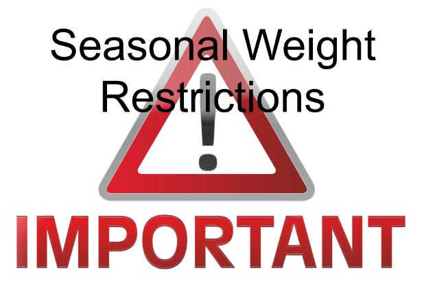 Seasonal Weight Restrictions begin February 20th